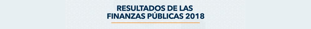 Banner Resultados Finanzas Publicas 2018